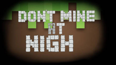 Don't Mine At Night - Title animation
