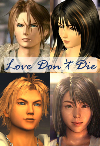 [Final Fantasy VIII/X] Love Don't Die by JadeTarsier