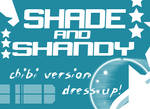 Shade and Shandy- dress up