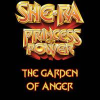 She-Ra Episode Concept: The Garden of Anger by OrionPax09