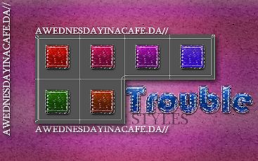 +.TROUBLEstyles by AWednesdayInACafe