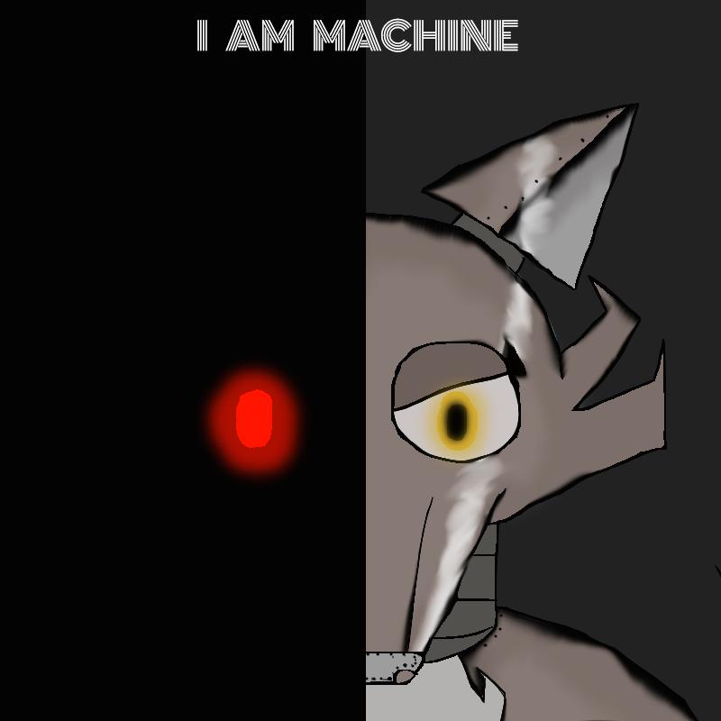 I AM MACHINE by AirenNova