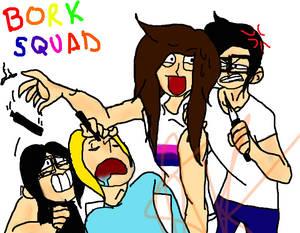 Bork Squad- 'NO TOUCHING MY DAN!'
