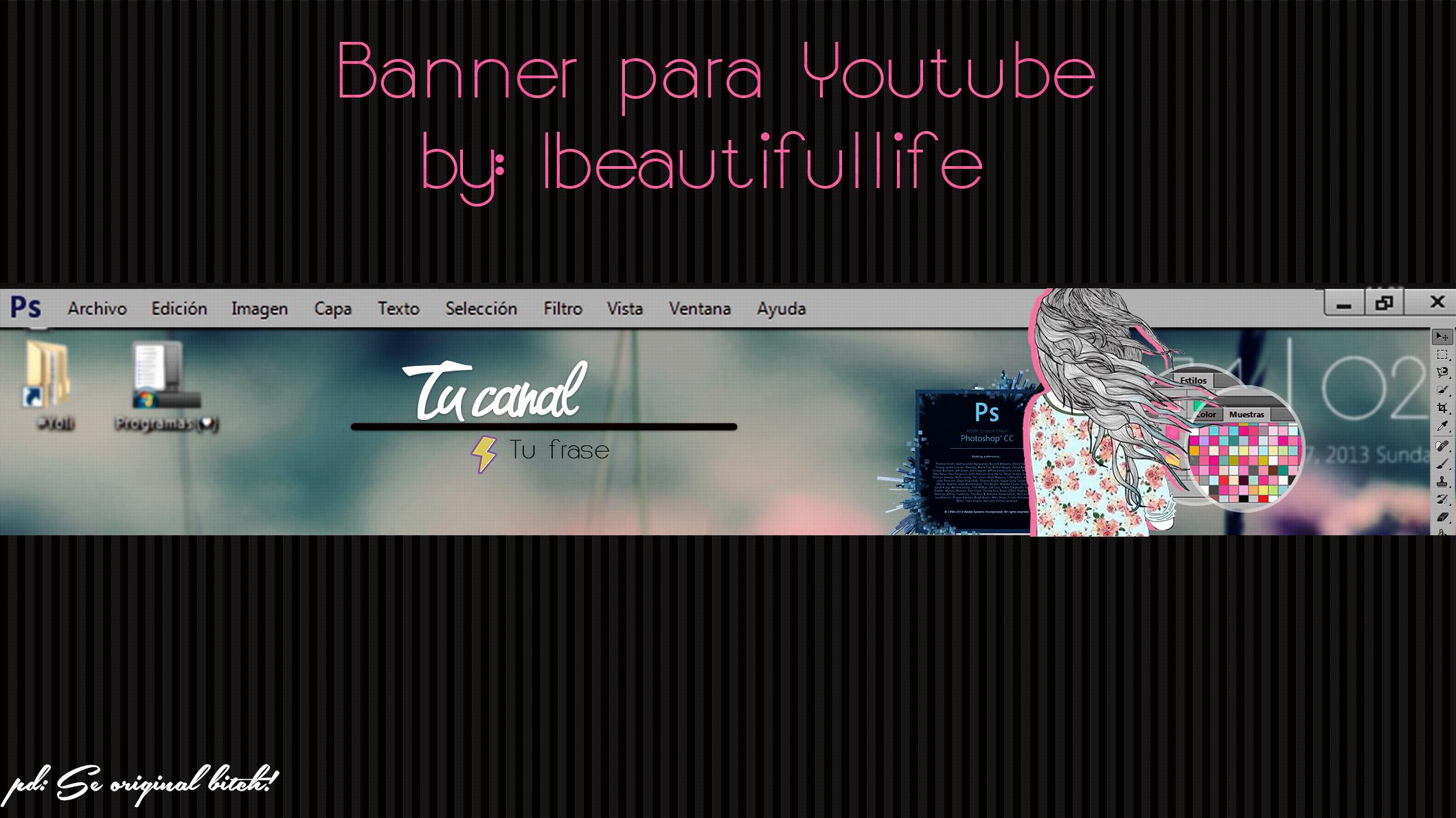 Banner Editables Para Youtube 2013 by JuaanLopez on DeviantArt