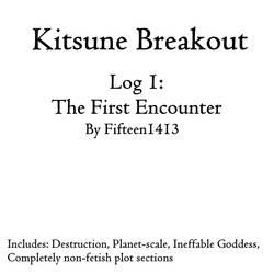 Kitsune Breakout: Log 1, The First Encounter