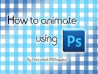 TUT_How to animate in photoshop by Chivi-chivik
