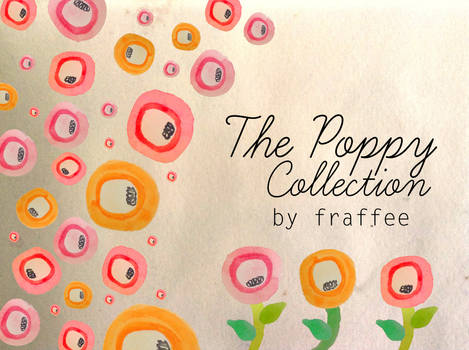 The Poppy Collection by Fraffee