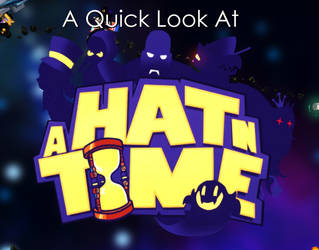 A Quick Look at A Hat in Time