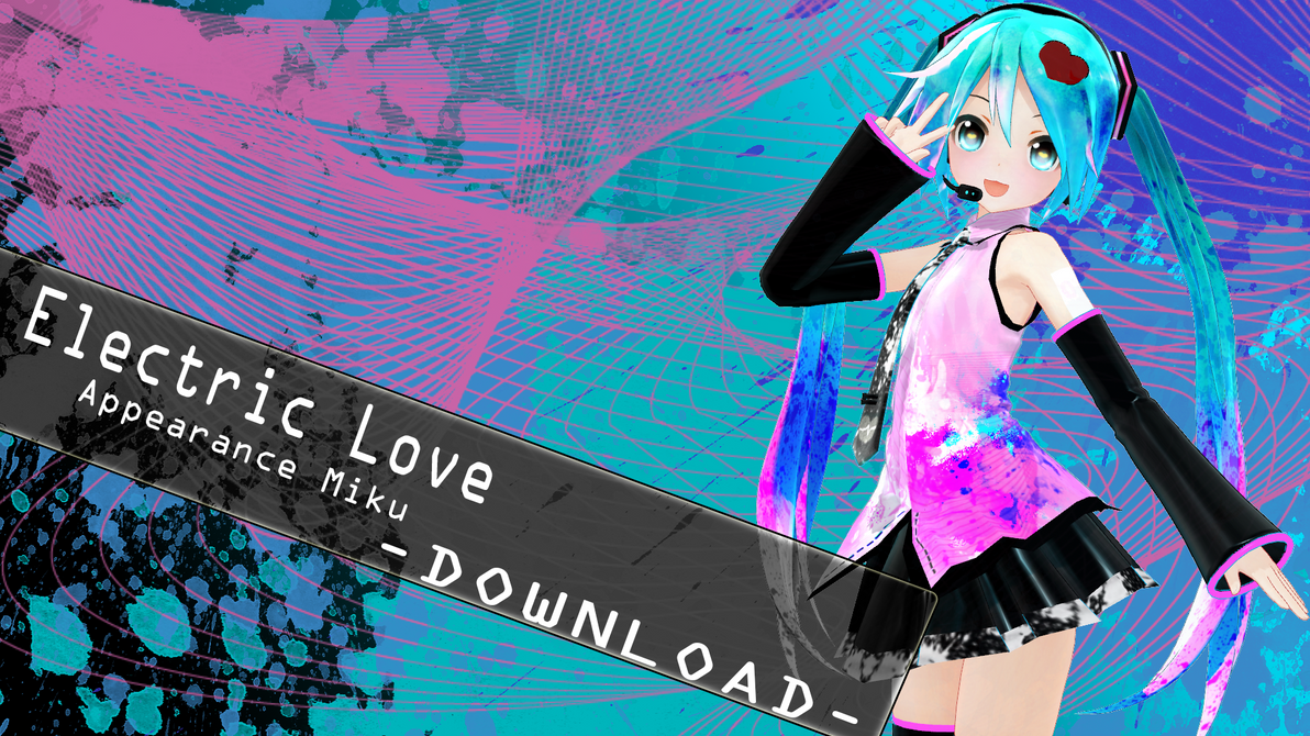 .: Electric Love Appearance Miku :. [Download] by CinnamonBunBunny