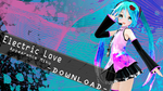 .: Electric Love Appearance Miku :. [Download]