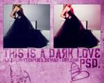 THIS IS A DARK LOVE PSD.
