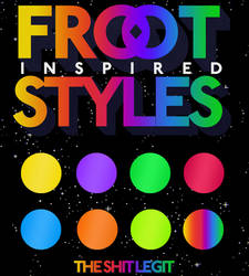 FROOT Inspired Styles - The Shit Legit by THESHITLEGIT
