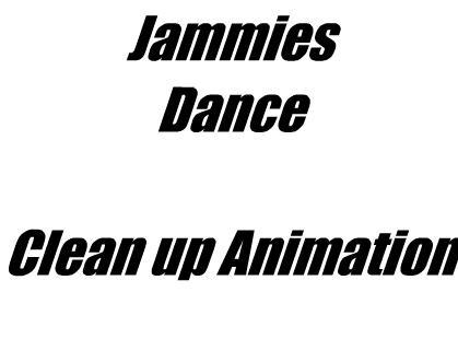 Da Jammies Clean up Animation by Skip-Syxxx