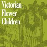 Victorian Flower Children