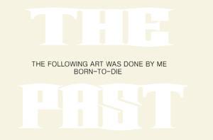 THE PAST by B0RN-T0-DIE