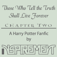 Those Who Tell the Truth Shall Live Forever Ch. 2 by Inspirement