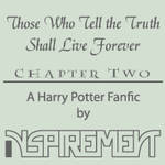 Those Who Tell the Truth Shall Live Forever Ch. 2