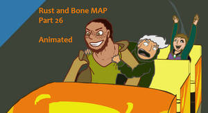 Rust and Bone Map Part 26