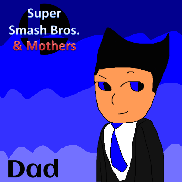 Smash Bros. and Mothers Poster (Dad) by Spongecat1