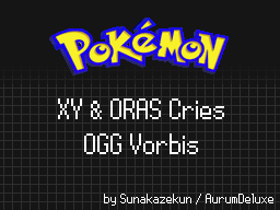 XY and ORAS Cries Pack by AurumDeluxe