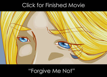 Final Movie - Forgive Me Not by mree