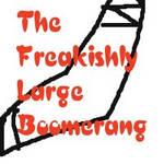 The Freakishly Large Boomerang