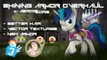 [DL] Shining Armor Overhaul #anothaone
