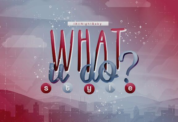 what u do | styles. by iAllNightBaby