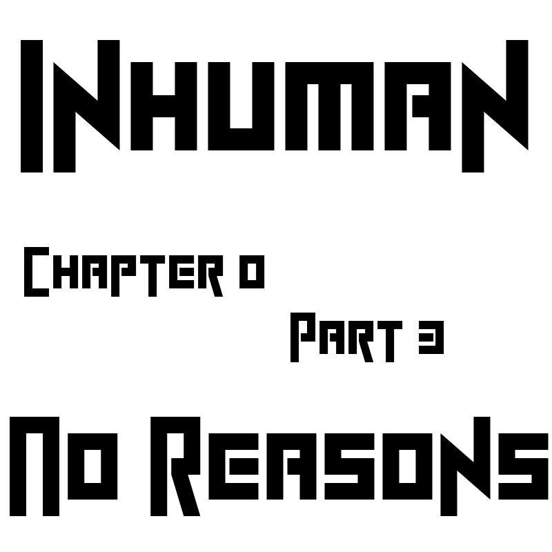 Inhuman Chap 0 part 3 by Ryugan777
