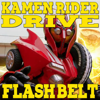 Kamen Rider Drive Flash Belt 3.153 by CometComics