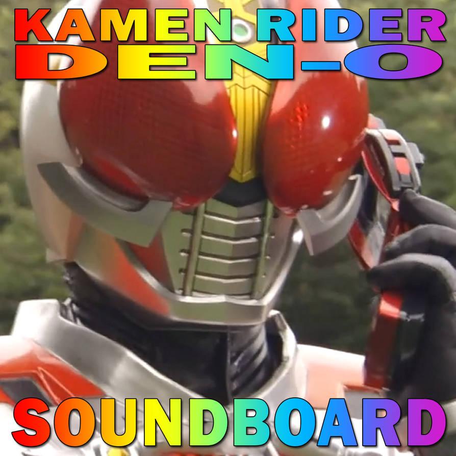 Kamen Rider Den-o Soundboard 1 1 by CometComics on DeviantArt