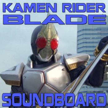 Kamen Rider Blade Soundboard by CometComics