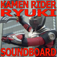 Kamen Rider Ryuki/Dragon Knight Soundboard by CometComics