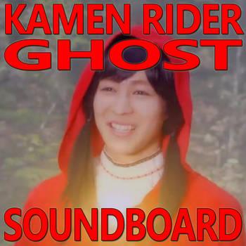 Kamen Rider Ghost Soundboard 1.74 by CometComics