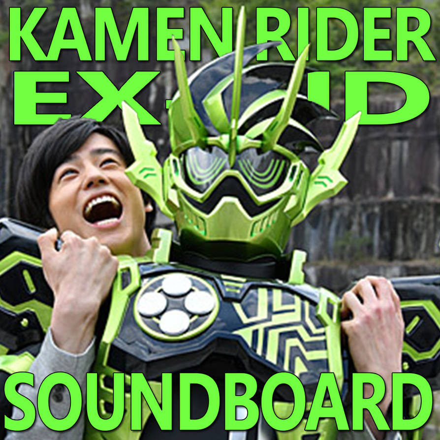 Kamen Rider Ex-Aid Soundboard 1 2 by CometComics on DeviantArt