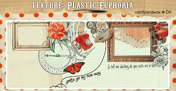 Texture: Plastic Euphoria by vanityandwax