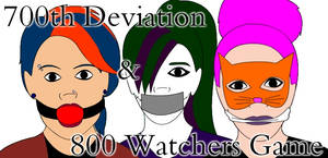 700th Deviation and 800 Watchers Interactive Game