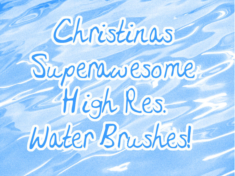 High Resolution Water Brushes by christalynnebrushes