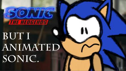 Sonic Movie But I Animated Sonic (kinda) by Waltman13