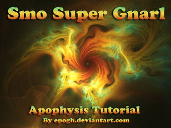SuperSmo Gnarl tutorial Apophysis by Epogh