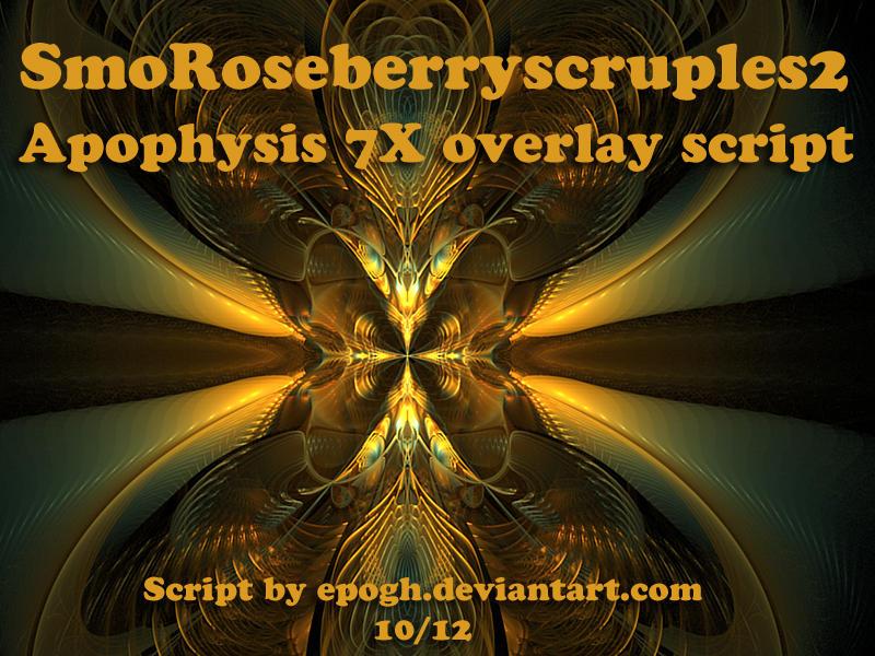 SmoRoseberryscruples apo script by Epogh