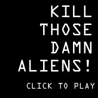 KILL THOSE DAMN ALIENS