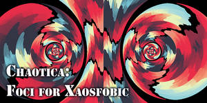 Chaotica - Foci For Xaosfobic