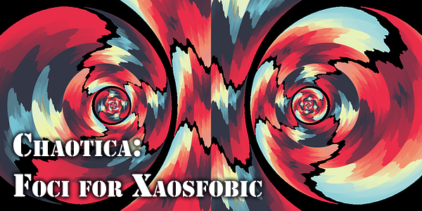 Chaotica - Foci For Xaosfobic by tatasz