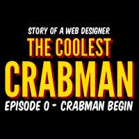The Coolest Crabman - Episode 0