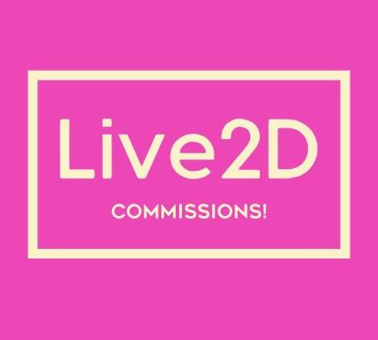 Live2D COMMISSIONS OPEN!!!