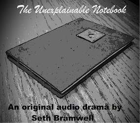 The Unexplainable Notebook AUDIO PLAY