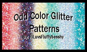Odd Color Glitter Patterns