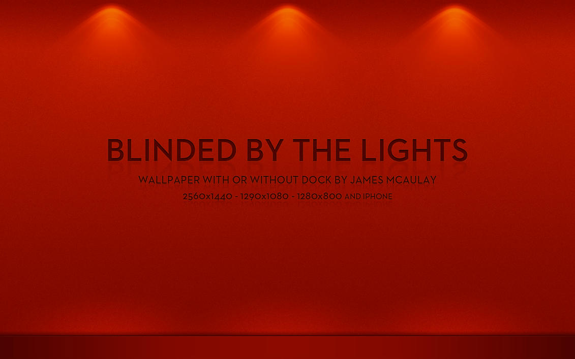 BLINDED BY THE LIGHTS by jmcaulayj