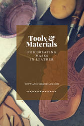 Tools and Materials - Leather Mask-Making